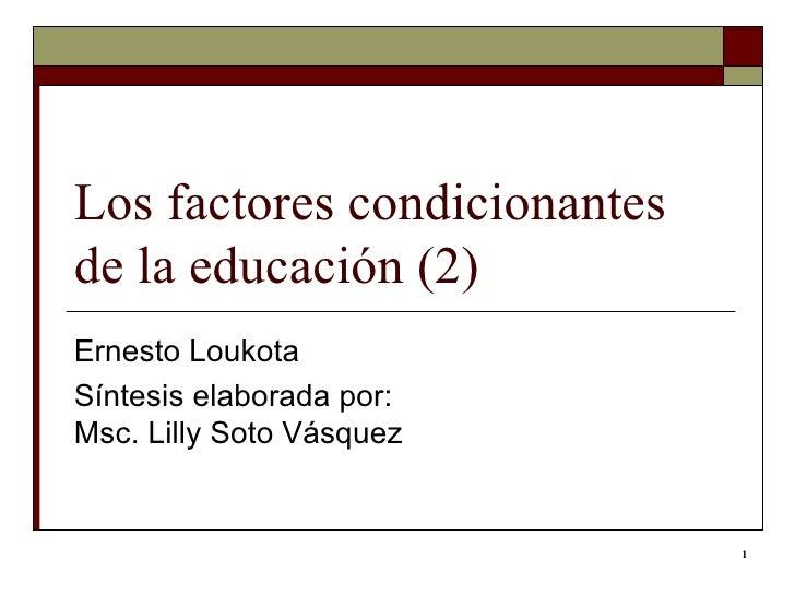 Los factores condicionantes de la educación (2