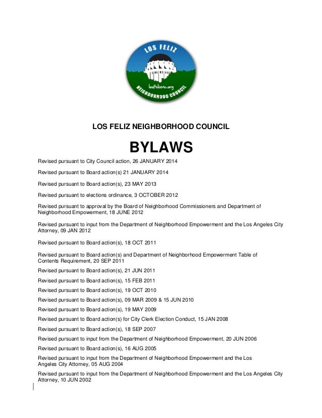 LOS FELIZ NEIGHBORHOOD COUNCIL BYLAWS Revised pursuant to City Council action, 26 JANUARY 2014 Revised pursuant to Board a...