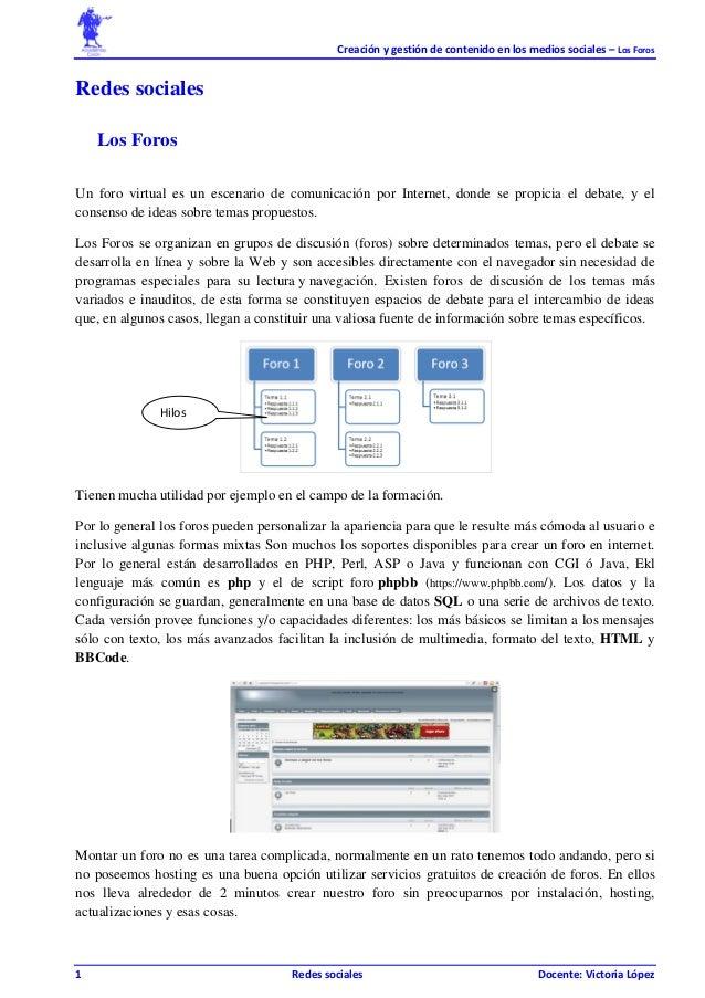 Creación y gestión de contenido en los medios sociales – Los Foros  Redes sociales Los Foros Un foro virtual es un escenar...