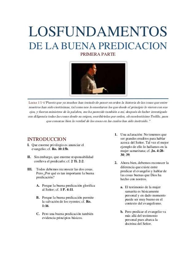 """LOSFUNDAMENTOS DE LA BUENA PREDICACION                                      PRIMERA PARTE Lucas 1:1-4""""Puesto que ya muchos..."""