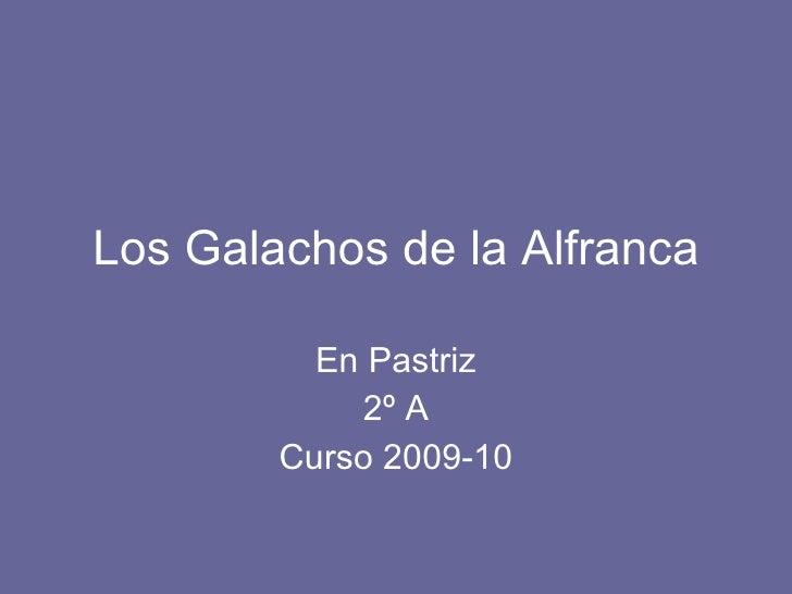 Los galachos de la alfranca