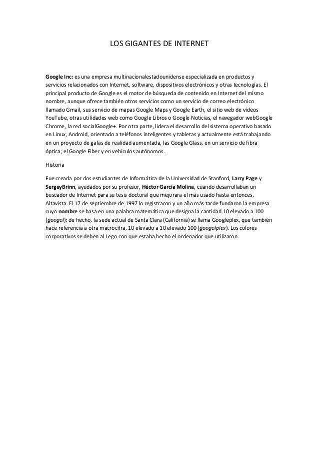 LOS GIGANTES DE INTERNET Google Inc: es una empresa multinacionalestadounidense especializada en productos y servicios rel...