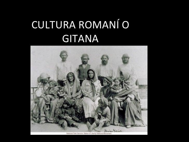 CULTURA ROMANÍ O GITANA