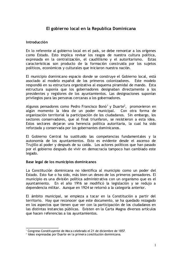 El gobierno local en la Republica Dominicana Introducción En lo referente al gobierno local en el país, se debe remontar a...
