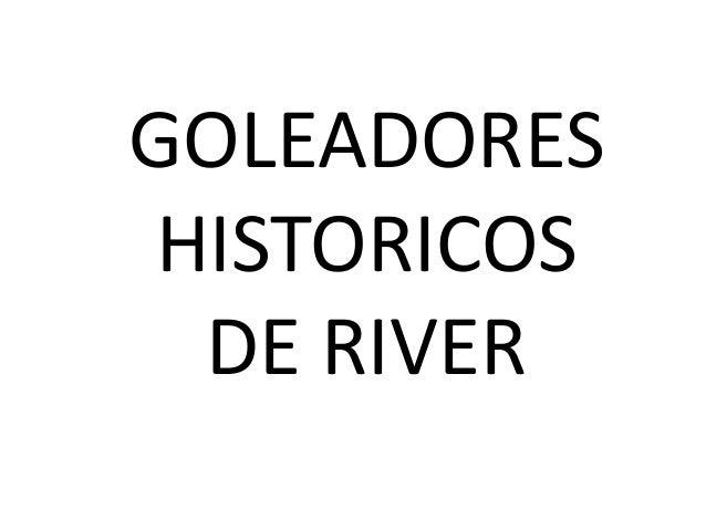 GOLEADORES HISTORICOS DE RIVER