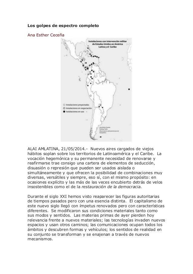 Los golpes de espectro completo Ana Esther Ceceña ALAI AMLATINA, 21/05/2014.- Nuevos aires cargados de viejos hábitos sopl...