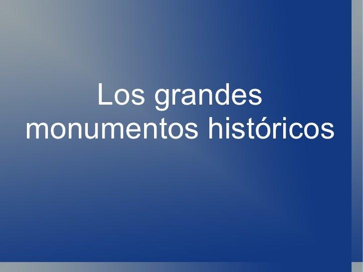 Los grandes monumentos históricos