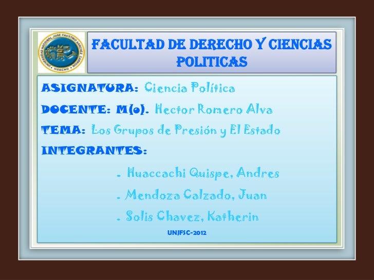Facultad de derecho y ciencias                  politicasASIGNATURA: Ciencia PolíticaDOCENTE: M(o). Hector Romero AlvaTEMA...