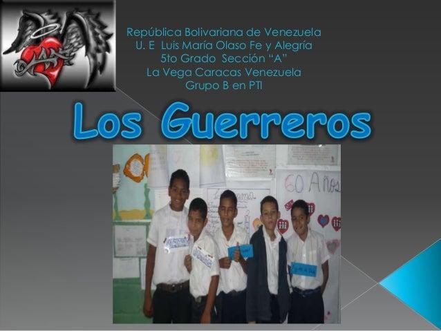 """República Bolivariana de Venezuela U. E Luis María Olaso Fe y Alegría 5to Grado Sección """"A"""" La Vega Caracas Venezuela Grup..."""
