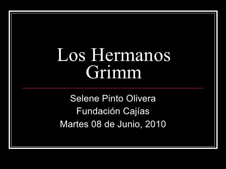 Los Hermanos Grimm Selene Pinto Olivera Fundación Cajías Martes 08 de Junio, 2010