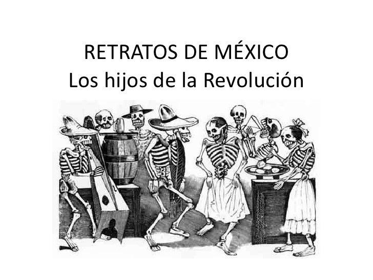 Los hijos de la Revolución<br />RETRATOS DE MÉXICO<br />