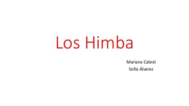 Los Himba Mariana Cabral Sofía Álvarez