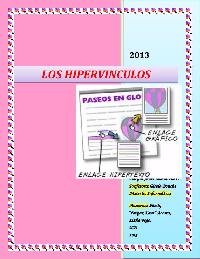 2013 Colegio Jesús María Pla C. Profesora: Gisela Bouche Materia: Informática Alumnas: Nazly Vargas,Karel Acosta, Lizka ve...