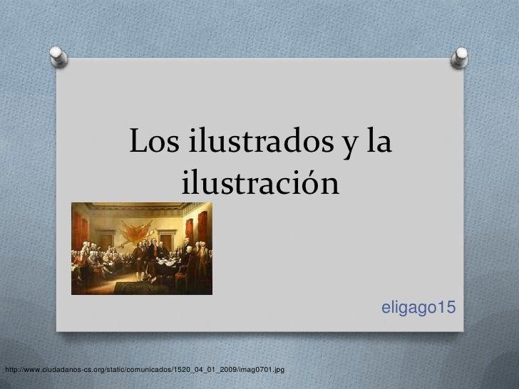 Los ilustrados y la                                    ilustración                                                        ...