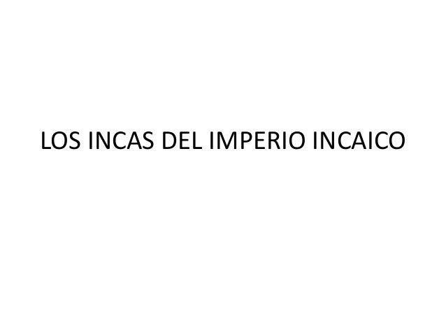 Los incas del imperio incaico