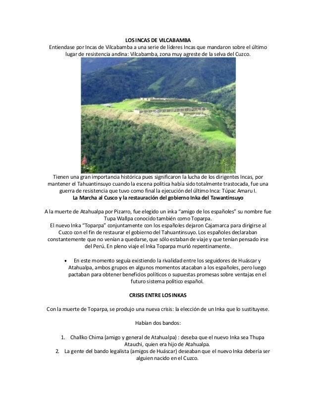 LOS INCAS DE VILCABAMBA Entiendase por Incas de Vilcabamba a una serie de líderes Incas que mandaron sobre el último lugar...