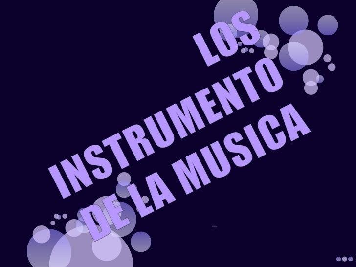 LOS INSTRUMENTO DE LA MUSICA<br />