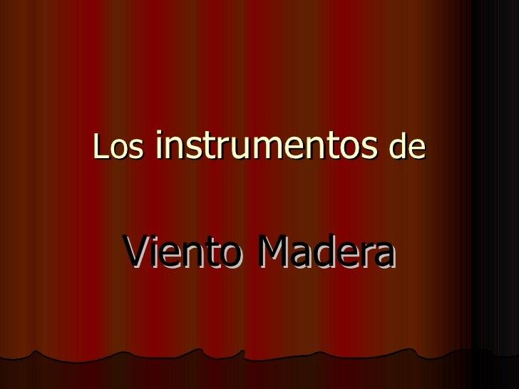 Los  instrumentos  de Viento Madera