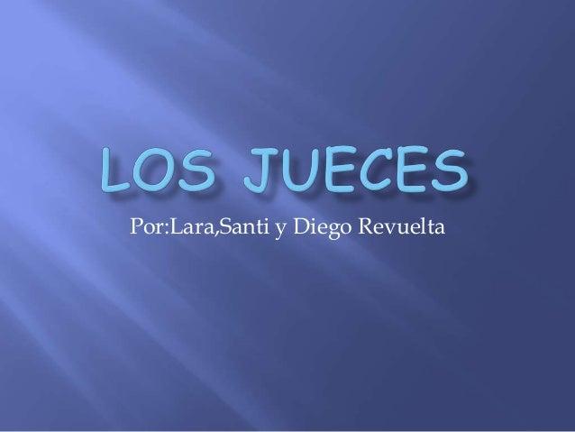 Por:Lara,Santi y Diego Revuelta