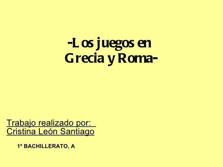 Los juegos en grecia y roma. cristina