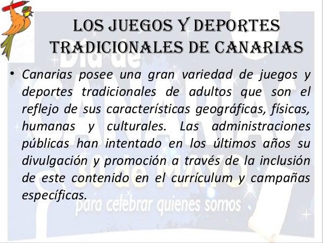 Los juegos y deportes       tradicionaLes de canarias• Canarias posee una gran variedad de juegos y  deportes tradicionale...