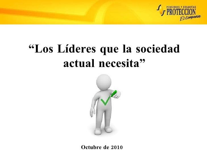 """Octubre de 2010 """" Los Líderes que la sociedad actual necesita"""""""