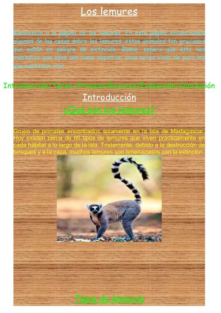 Los lemures  Bienvenido a la página de los lemures. En esta página encontrareis  algunas de las cosas sobre los lemures, e...