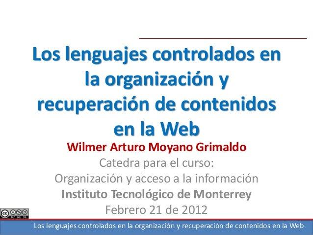 Los lenguajes controlados en la organización y recuperación de contenidos en la Web Los lenguajes controlados en la organi...