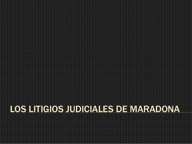 Los litigios judiciales de maradona.pptx. jaime stiles