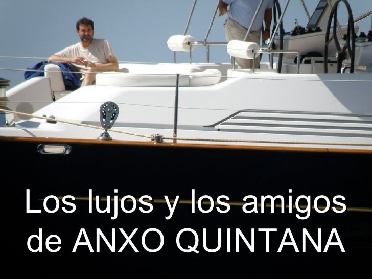 Los lujos y los amigos de ANXO QUINTANA