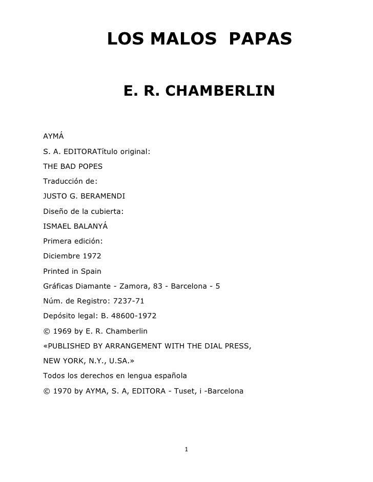 LOS MALOS PAPAS                     E. R. CHAMBERLINAYMÁS. A. EDITORATítulo original:THE BAD POPESTraducción de:JUSTO G. B...