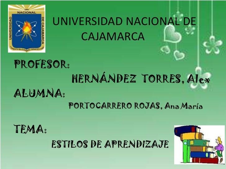 UNIVERSIDAD NACIONAL DE CAJAMARCA<br />PROFESOR:<br />                      HERNÁNDEZ  TORRES, Alex<br />ALUMNA: <b...
