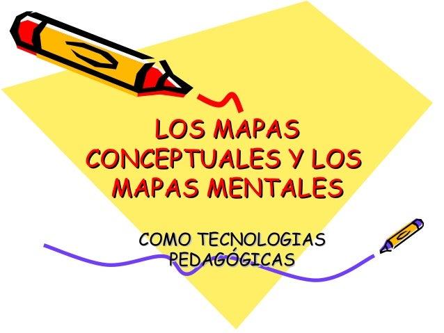 Los mapas conceptuales y los mapas mentales(1)