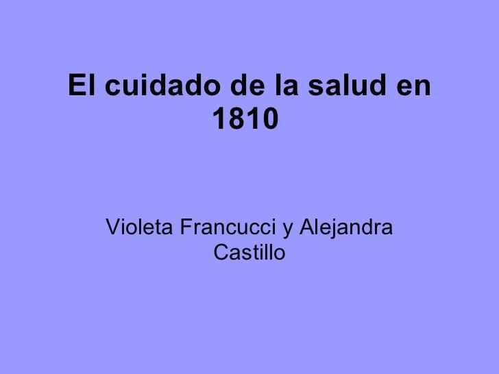 El cuidado de la salud en 1810   Violeta Francucci y Alejandra Castillo