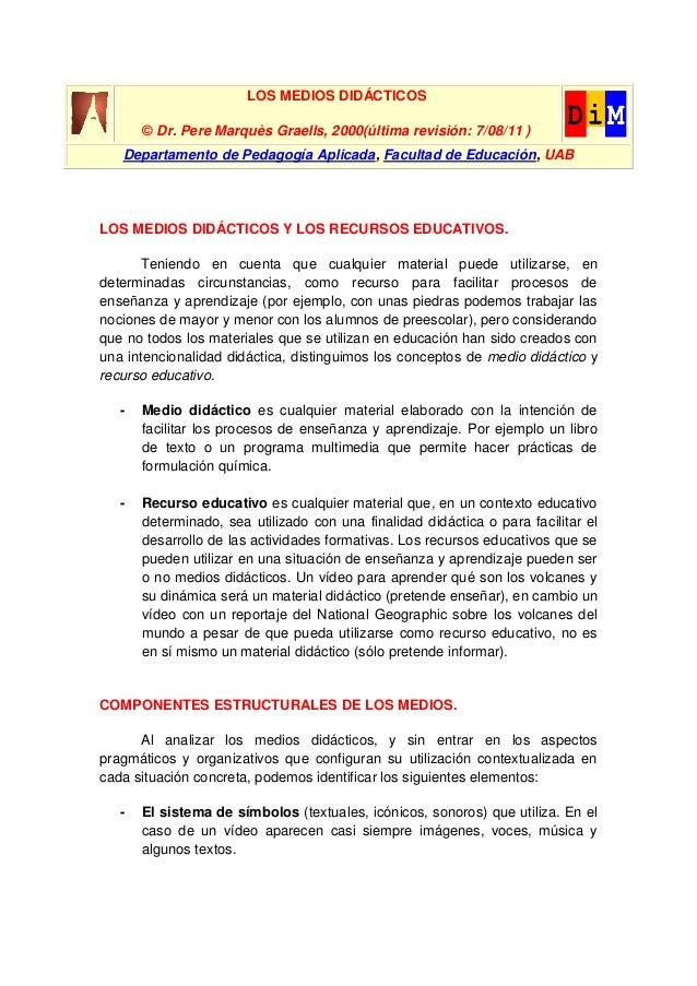 LOS MEDIOS DIDÁCTICOS © Dr. Pere Marquès Graells, 2000(última revisión: 7/08/11 ) Departamento de Pedagogía Aplicada, Facu...