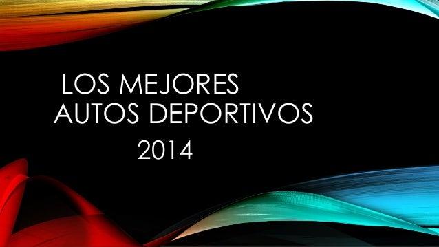 LOS MEJORES AUTOS DEPORTIVOS 2014