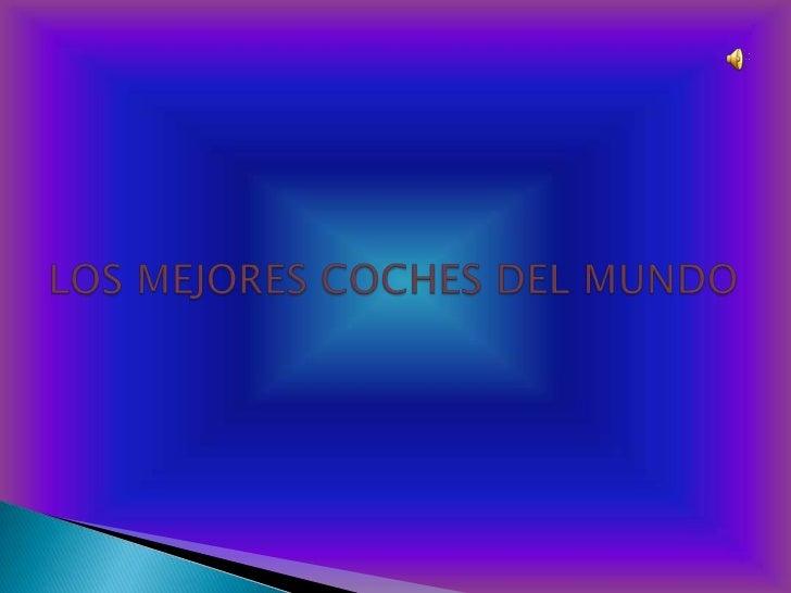 LOS MEJORES COCHES DEL MUNDO<br />