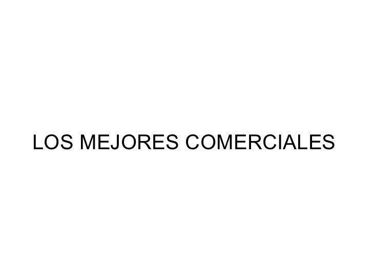 Losmejorescomerciales 1