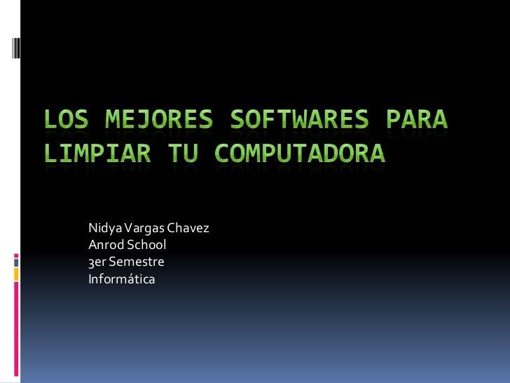 Nidya Vargas ChavezAnrod School3er SemestreInformática