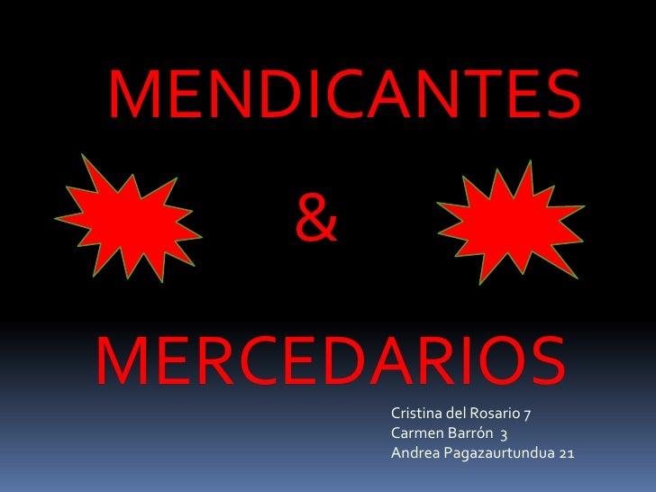 MENDICANTES<br />&<br />MERCEDARIOS<br />Cristina del Rosario 7<br />Carmen Barrón  3<br />Andrea Pagazaurtundua 21<br />