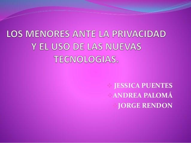  JESSICA PUENTES ANDREA PALOMÁ JORGE RENDON