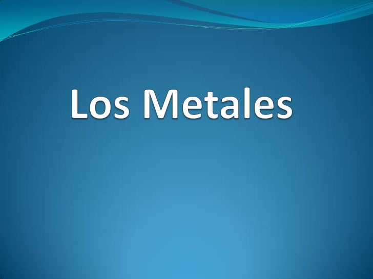  Se llama metal a los elementos químicos caracterizados por ser buenos conductores del calor y la electricidad. Poseen al...
