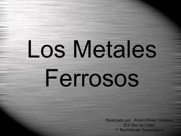Los Metales Ferrosos