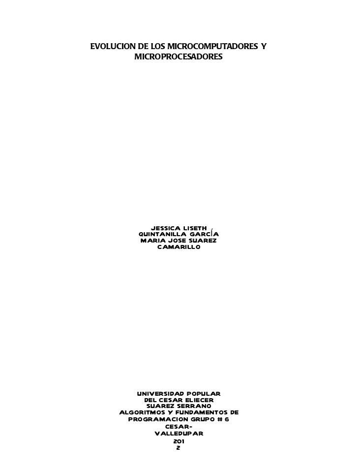 EVOLUCION DE LOS MICROCOMPUTADORES Y         MICROPROCESADORES            JESSICA LISETH         QUINTANILLA GARCÍA       ...