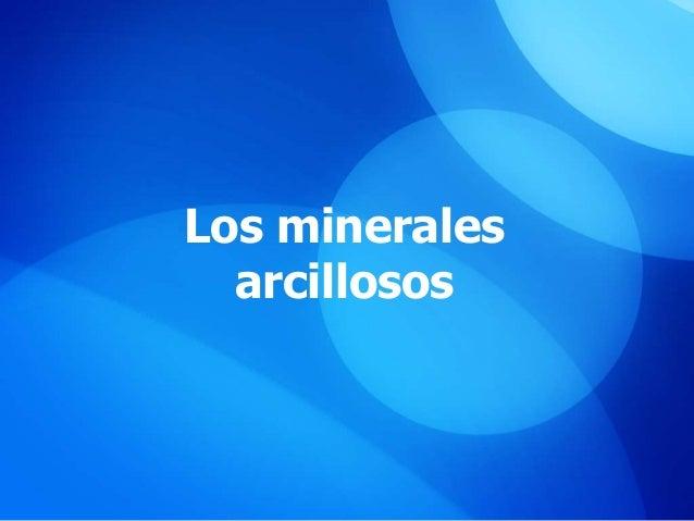 Los minerales arcillosos