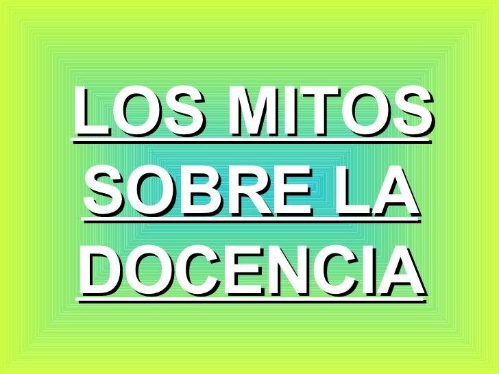 LOS MITOS SOBRE LA DOCENCIA