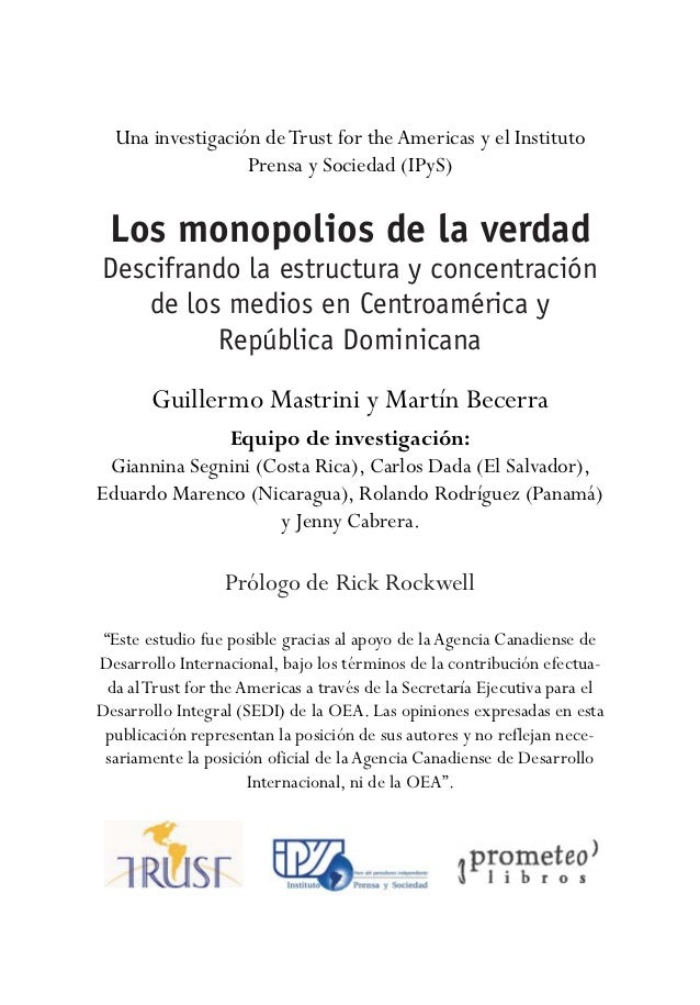Una investigación de Trust for the Americas y el Instituto                  Prensa y Sociedad (IPyS) Los monopolios de la ...