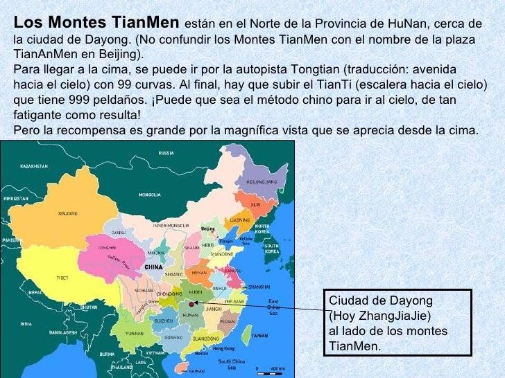Los Montes TianMen están en el Norte de la Provincia de HuNan, cerca dela ciudad de Dayong. (No confundir los Montes TianM...
