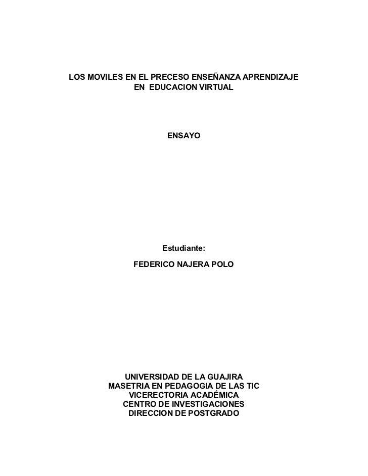 LOS MOVILES EN EL PRECESO ENSEÑANZA APRENDIZAJE              EN EDUCACION VIRTUAL                    ENSAYO               ...