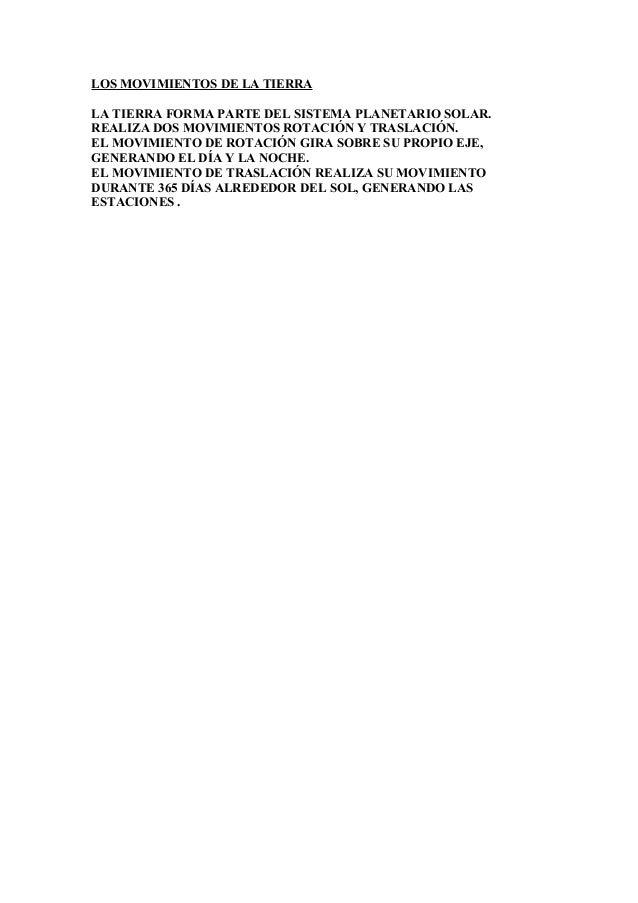 LOS MOVIMIENTOS DE LA TIERRA LA TIERRA FORMA PARTE DEL SISTEMA PLANETARIO SOLAR. REALIZA DOS MOVIMIENTOS ROTACIÓN Y TRASLA...